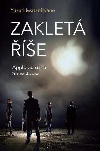 Zakletá říše -- Apple po smrti Steva Jobse [E-kniha]